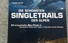 """Holger Meyer """"Die schönsten Singletrails der Alpen"""""""